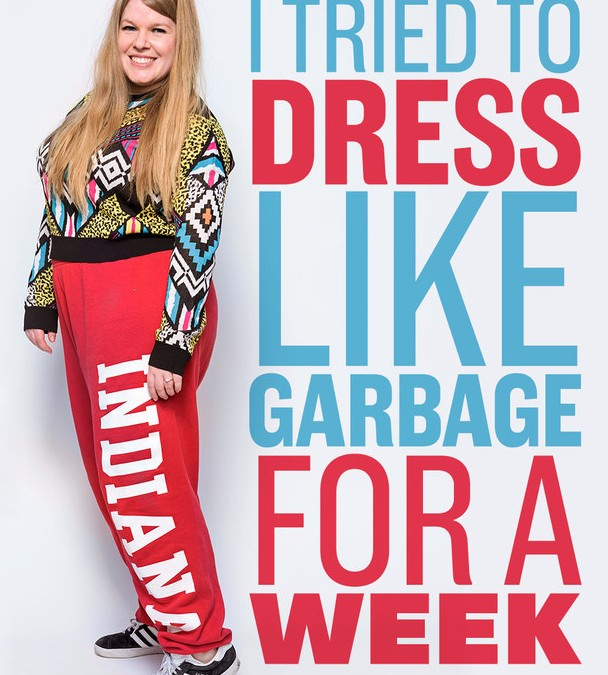 She Tried To Dress Like Garbage On Purpose And This Is What Happened