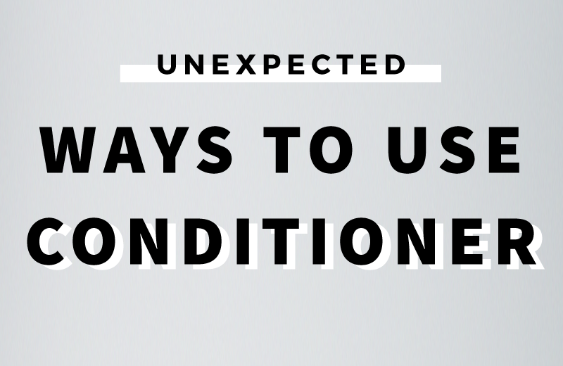 3 Ways You Never Thought To Use Your Hair Conditioner